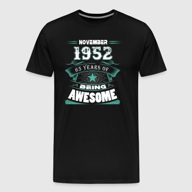 November 1952 - 65 years of being awesome - Men's Premium T-Shirt