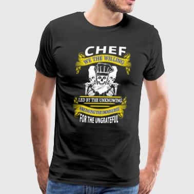 Chef we the willing - Men's Premium T-Shirt