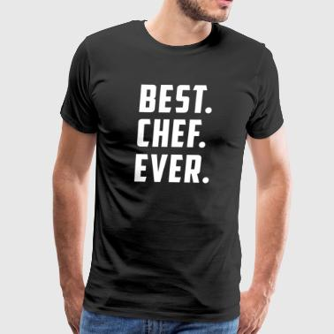 Best Chef Ever T-Shirts - Men's Premium T-Shirt