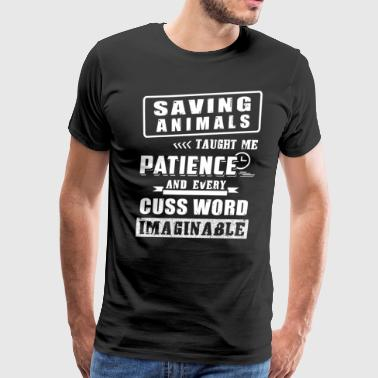 Saving animals taught me Patience - Men's Premium T-Shirt