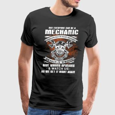 Not Everyone Can Be A Mechanic T-Shirts - Men's Premium T-Shirt