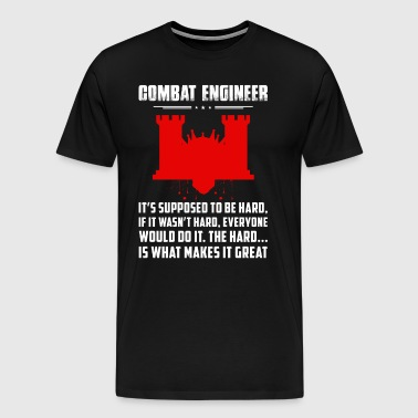 Combat Engineer It s Supposed To Be - Men's Premium T-Shirt