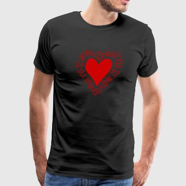 LOVE IS ALL AROUND Red heard for more emotion! - Men's Premium T-Shirt
