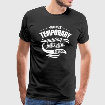 Pain Is Temporary - Men's Premium T-Shirt