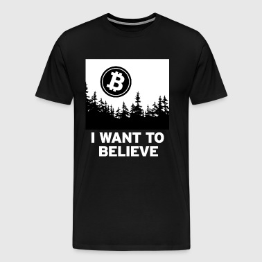 I Want to Believe ... in Bitcoin - Men's Premium T-Shirt