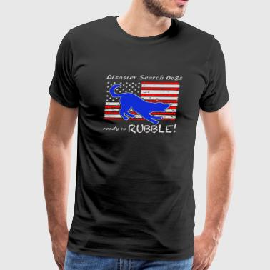 Disaster Search Dog Ready to RUBBLE - Men's Premium T-Shirt