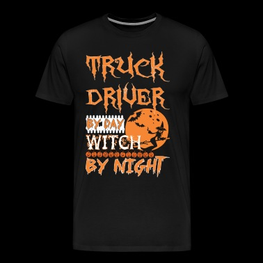 Truck Driver By Day Witch By Night Halloween - Men's Premium T-Shirt
