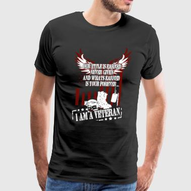 I Am A Veteran Shirt - Men's Premium T-Shirt