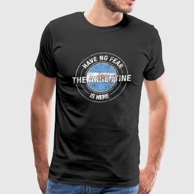 Have No Fear The Argentine Is Here - Men's Premium T-Shirt