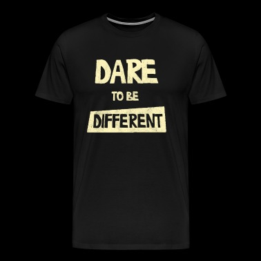 DARE TO BE DIFFERENT - Men's Premium T-Shirt