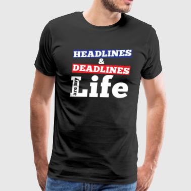 JOURNALISM SHIRT | HEADLINES AND DEADLINES - Men's Premium T-Shirt