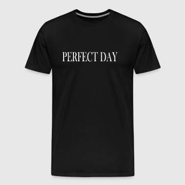 Perfect day - Men's Premium T-Shirt