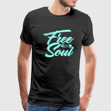 Free your Soul - Men's Premium T-Shirt