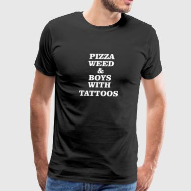 Pizza Weed Boys With Tattoos - Men's Premium T-Shirt