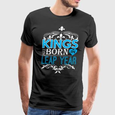 Kings Are Born In Leap Year Happy Fathers Day - Men's Premium T-Shirt