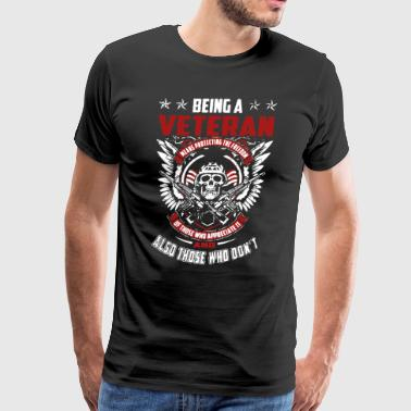 Being A Veteran Shirt - Men's Premium T-Shirt