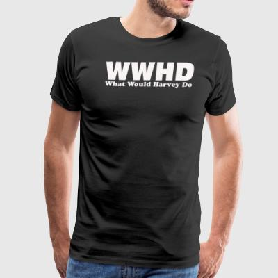 WWHD What Would Harvey Do - Men's Premium T-Shirt