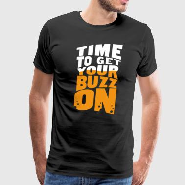 Time to get Your Buzz On - Men's Premium T-Shirt
