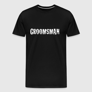 groomsman - groom - wedding - groomsmen - Men's Premium T-Shirt
