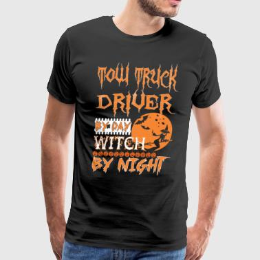 TOW TRUCK DRIVER by day witch by night - Men's Premium T-Shirt