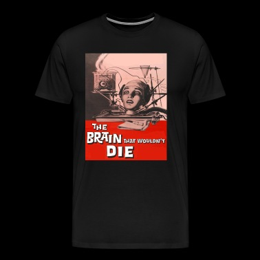 Brain that wouldnt die - Men's Premium T-Shirt