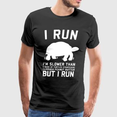 I Run Im Slower Than Herd Turtles In Peanut - Men's Premium T-Shirt