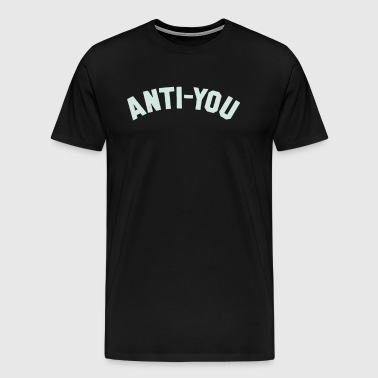 Anti You Statement Political Anti Social Illuminat - Men's Premium T-Shirt
