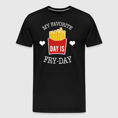 My Favorite Day Is Fry Day - Men's Premium T-Shirt