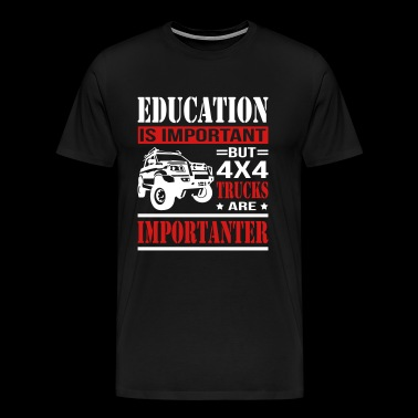 Offroad Trucks Is Important - Men's Premium T-Shirt
