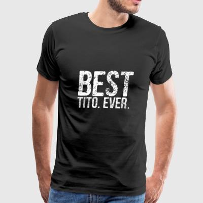 Best Tito Ever Filipino Greatest Uncle Pinoy shirt - Men's Premium T-Shirt