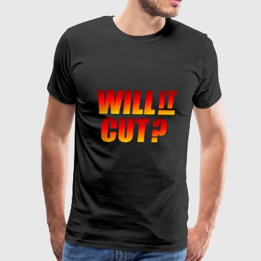 will it cut - Men's Premium T-Shirt