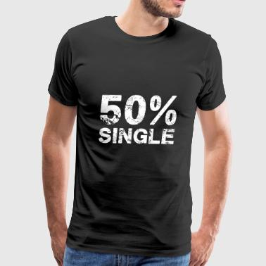 Single T-Shirt Present Birthday Gift Idea Funny - Men's Premium T-Shirt