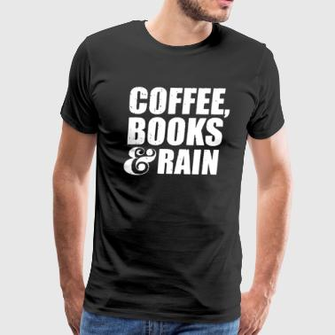 Coffee Books Rain - Men's Premium T-Shirt