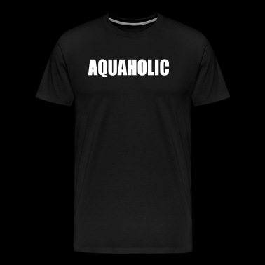 Aquaholic - Men's Premium T-Shirt