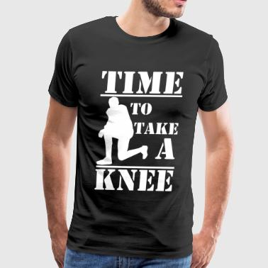 Time To Take A Knee - Men's Premium T-Shirt