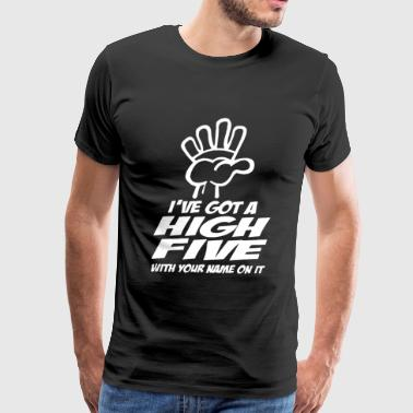 SOME PEOPLE NEED A HIGH FIVE - Men's Premium T-Shirt