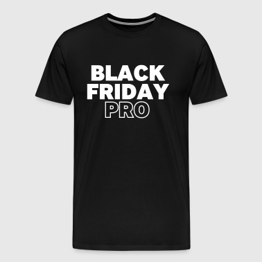 Black Friday Pro - Men's Premium T-Shirt