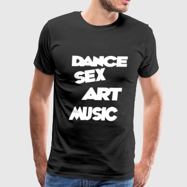 DANCE SEX ART MUSIC - Men's Premium T-Shirt