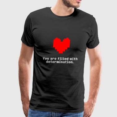 You are Filled With Determination - Men's Premium T-Shirt