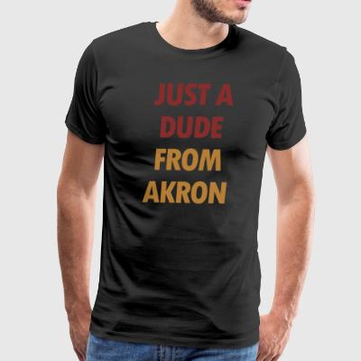 Just A Dude From Akron - Men's Premium T-Shirt