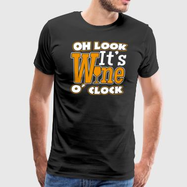 Oh look it´s wine o´clock - Men's Premium T-Shirt