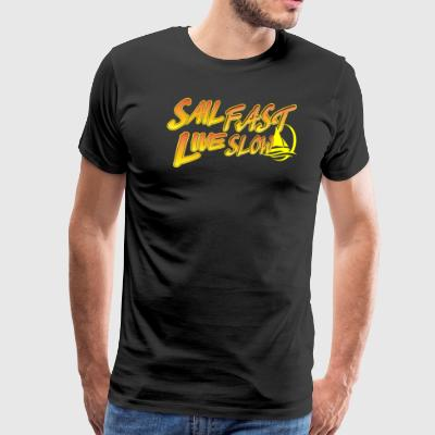 Sail Fast Live Slow funny sailing yellow graphics - Men's Premium T-Shirt