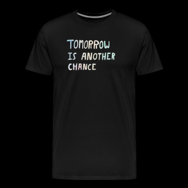 TOMORROW IS ANOTHER DAY - Men's Premium T-Shirt