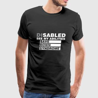 Disabled See Abilities Save Down Syndrome Awarenes - Men's Premium T-Shirt