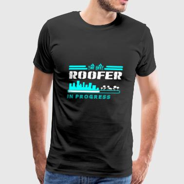 The Best Roofer In Progress - Men's Premium T-Shirt