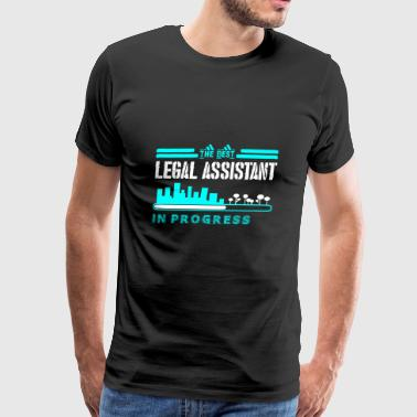 The Best Legal Assistant In Progress - Men's Premium T-Shirt