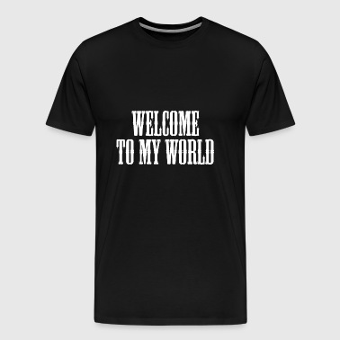 Welcome To My World (White) - Men's Premium T-Shirt