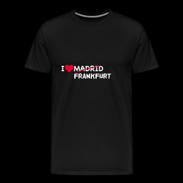 I LOVE FRANKFURT MADRID - Men's Premium T-Shirt