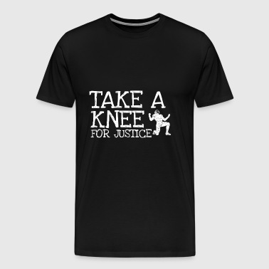 Take A Knee I Am With Kap Shirt For Justice - Men's Premium T-Shirt