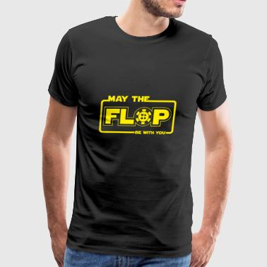 May The Flop Be With You Gift - Men's Premium T-Shirt